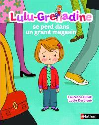 Lulu-Grenadine. Volume 14, Lulu-Grenadine se perd dans un grand magasin