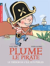 Plume le pirate. Volume 2, Le trésor de l'île aux Perles