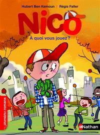 Nico, A quoi vous jouez ?