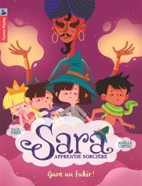 Sara apprentie sorcière. Volume 5, Gare au fakir !