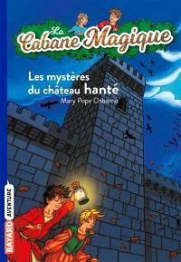 La cabane magique. Volume 25, Les mystères du château hanté