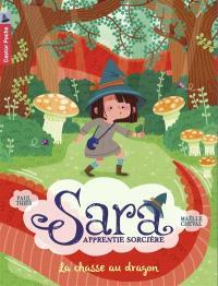 Sara apprentie sorcière. Volume 3, La chasse au dragon