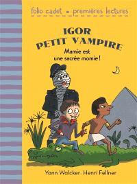 Igor petit vampire. Volume 4, Mamie est une sacrée momie !