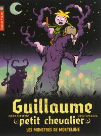 Guillaume petit chevalier. Volume 11, Les monstres de Mortelune
