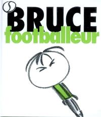 Bruce. Volume 4, Bruce footballeur