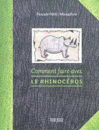 Comment faire avec le rhinocéros