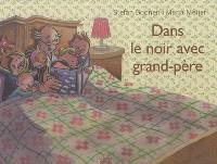 Dans le noir avec grand-père