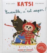 Katsi, Ensemble, c'est super !