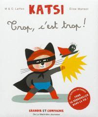 Katsi, Trop, c'est trop !