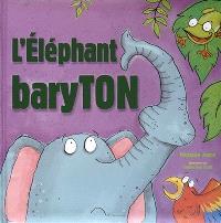 L'éléphant baryton