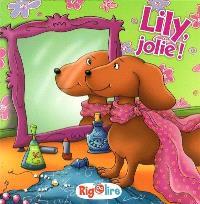 Lily, jolie!