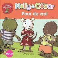 Nelly & César, Pour de vrai