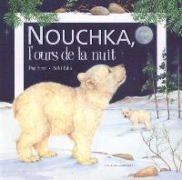 Nouchka, l'ours de la nuit