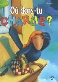 Où dors-tu, Charlie ?