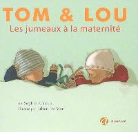 Tom & Lou. Volume 2, Les jumeaux à la maternité