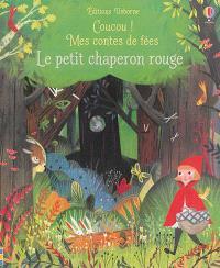 Coucou ! Mes contes de fées, Le Petit Chaperon rouge