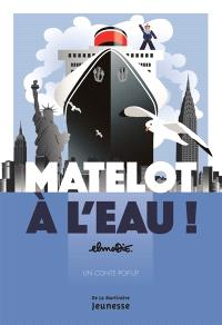 Matelot à l'eau ! : un conte pop-up