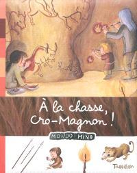 A la chasse, Cro-Magnon