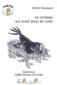Le corbeau qui avait peur de voler