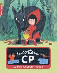 Les contes du CP. Volume 1, Le Petit Chaperon rouge