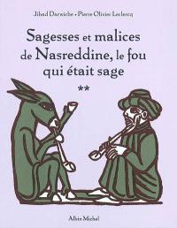 Sagesses et malices de Nasreddine, le fou qui était sage. Volume 2
