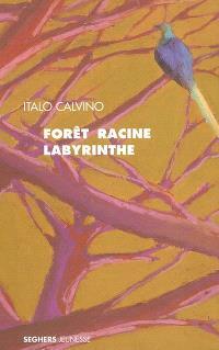 Forêt, racine, labyrinthe