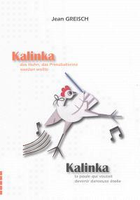 Kalinka : das Huhn, das Primaballerina werden wollte = Kalinka : la poule qui voulait devenir danseuse étoile