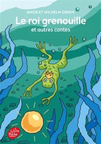 Le roi grenouille : et autres contes