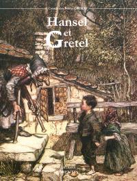 Hansel et Gretel : et autres contes