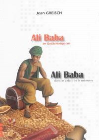 Ali Baba im Gedächtnispalast = Ali Baba dans le palais de la mémoire
