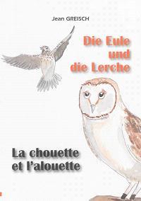 Die Eule und die Lerche = La chouette et l'alouette