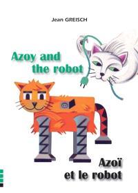 Azoy and the robot = Azoï et le robot
