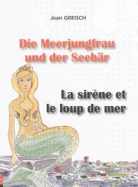 Die Meerjungfrau und der Seebär = La sirène et le loup de mer