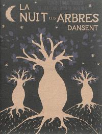 La nuit les arbres dansent