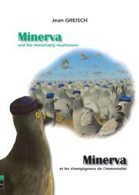 Minerva and the immortality mushrooms = Minerva et les champignons de l'immortalité