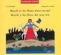 Mayeli et les fleurs d'arc-en-ciel : Pérou = Mayeli y las flores del arco iris