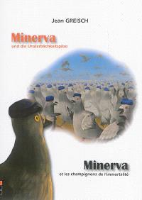 Minerva und die Unsterblichkeitspilze = Minerva et les champignons de l'immortalité