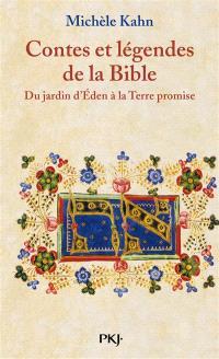 Contes et légendes de la Bible. Volume 1, Du jardin d'Eden à la Terre promise