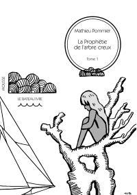 La prophétie de l'arbre creux. Volume 1, Ce qu'il advint de Nine Fenouil un jour d'été