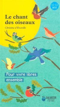 Le chant des oiseaux : pour vivre libres ensemble