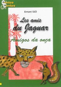 Les amis du jaguar = Amigos da onça. Volume 1