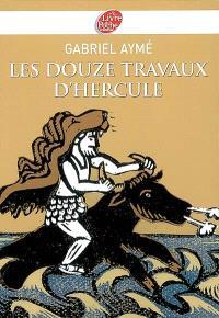 Les douze travaux d'Hercule : récits des temps mythologiques