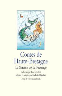 Contes de la Haute-Bretagne : la seraine de La Fresnaye