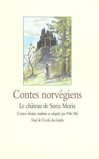 Le château de Soria Moria : contes norvégiens