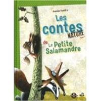 Les contes nature de la petite salamandre. Volume 1
