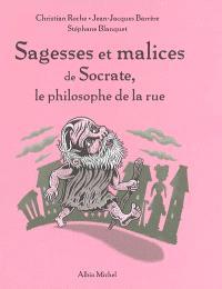 Sagesses et malices de Socrate, le philosophe de la rue