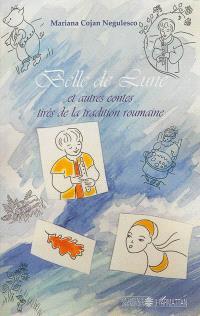 Belle de lune : et autres contes tirés de la tradition roumaine