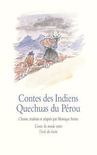 Contes des Indiens Quechuas du Pérou