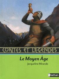 Contes et légendes : le Moyen Age