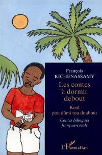 Les contes à dormir debout = Kont pou dômi tou doubout : contes bilingues français-créole